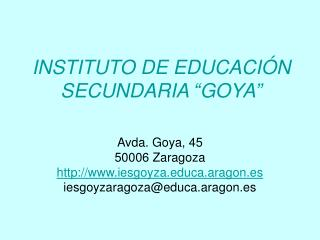 "INSTITUTO DE EDUCACIÓN SECUNDARIA ""GOYA"""