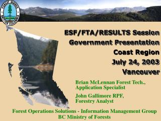 ESF/FTA/RESULTS Session   Government Presentation  Coast Region July 24, 2003  Vancouver