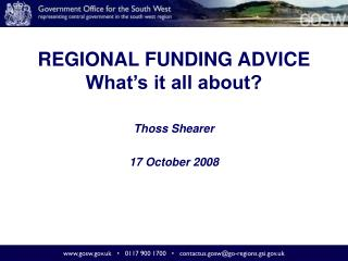 REGIONAL FUNDING ADVICE What's it all about?