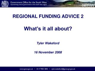 REGIONAL FUNDING ADVICE 2 What's it all about?