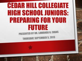 Cedar Hill Collegiate High School Juniors: Preparing for Your Future
