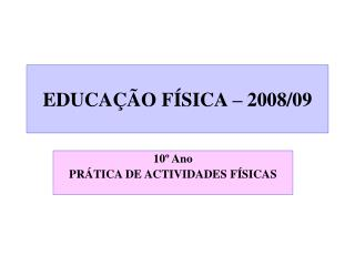 EDUCAÇÃO FÍSICA – 2008/09