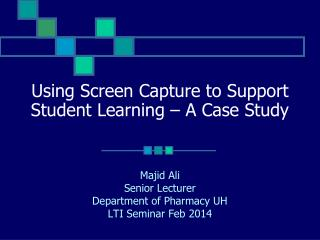 Using Screen Capture to Support Student Learning – A Case Study
