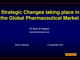 Strategic Changes taking place in the Global Pharmaceutical Market