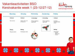 Vakantieactiviteiten BSO Kerstvakantie week 1 (23-12/27-12)