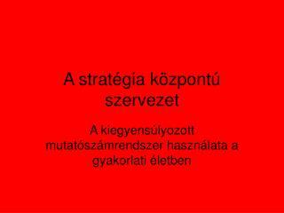 A stratégia központú szervezet