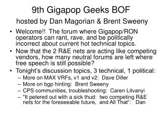 9th Gigapop Geeks BOF hosted by Dan Magorian & Brent Sweeny