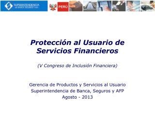 Protecci�n al Usuario de Servicios Financieros (V Congreso de Inclusi�n Financiera)