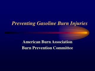 Preventing Gasoline Burn Injuries
