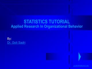STATISTICS TUTORIAL Applied Research In Organizational Behavior