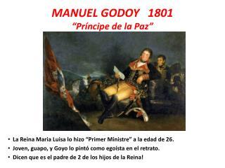 """MANUEL GODOY   1801 """"Príncipe de la Paz"""""""