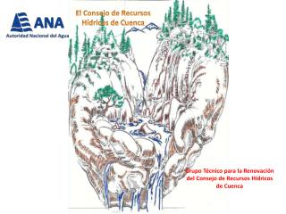 Grupo T�cnico para la Renovaci�n  del Consejo de Recursos H�dricos de Cuenca