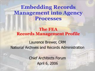 Embedding Records Management into Agency Processes The FEA  Records Management Profile