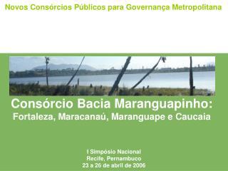 Consórcio Bacia Maranguapinho: Fortaleza, Maracanaú, Maranguape e Caucaia