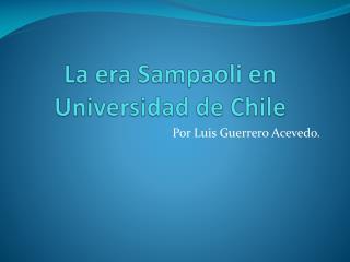 La era Sampaoli en Universidad de Chile