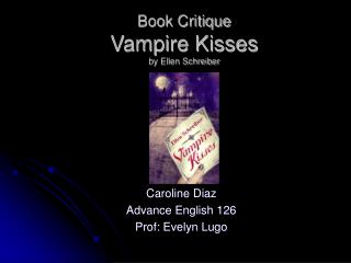 Book Critique Vampire Kisses by Ellen Schreiber