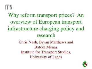 Chris Nash, Bryan Matthews and Batool Menaz Institute for Transport Studies, University of Leeds