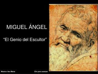"""MIGUEL ÁNGEL  """"El Genio del Escultor"""""""