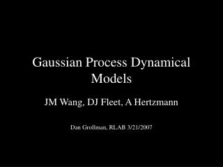 Gaussian Process Dynamical Models