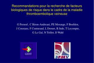 Recommandations pour la recherche de facteurs biologiques de risque dans le cadre de la maladie thromboembolique veineus