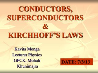 CONDUCTORS, SUPERCONDUCTORS &  KIRCHHOFF'S LAWS