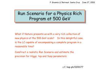 Run Scenario for a Physics Rich Program at 500 GeV