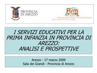 I SERVIZI EDUCATIVI PER LA PRIMA INFANZIA IN PROVINCIA DI AREZZO:  ANALISI E PROSPETTIVE