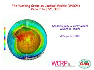 The Working Group on Coupled Models (WGCM) Report to JSC, 2010