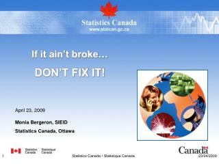 If it ain't broke…  DON'T FIX IT!