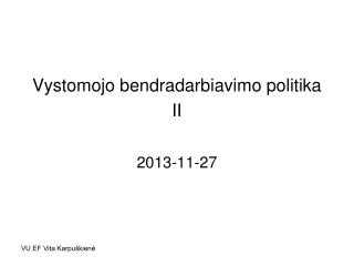 Vystomojo bendradarbiavimo politika II