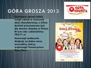 G�RA GROSZA 2013