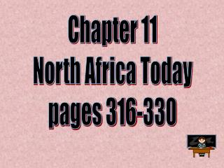Chapter 11 North Africa Today pages 316-330
