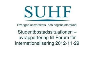 Studentbostadssituationen – avrapportering till Forum för internationalisering 2012-11-29