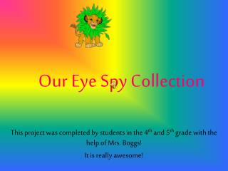 Our Eye Spy Collection