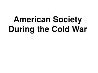 American Society  During the Cold War
