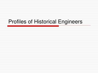 Profiles of Historical Engineers