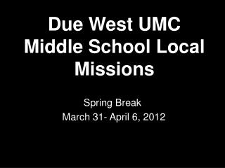 Due West UMC Middle School Local Missions