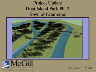 Project Update Goat Island Park Ph. 2 Town of Cramerton
