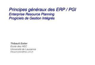 Principes généraux des ERP / PGI Enterprise Resource Planning Progiciels de Gestion Intégrés