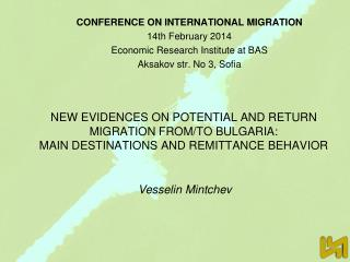 CONFERENCE ON INTERNATIONAL MIGRATION 14th February 2014 Economic Research Institute at BAS