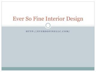 Ever So Fine Interior Design