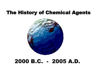 The History of Chemical Agents