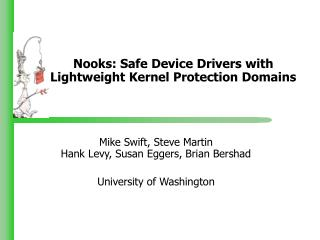Nooks: Safe Device Drivers with Lightweight Kernel Protection Domains