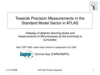 Towards Precision Measurements in the Standard Model Sector in ATLAS