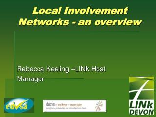 Local Involvement Networks - an overview
