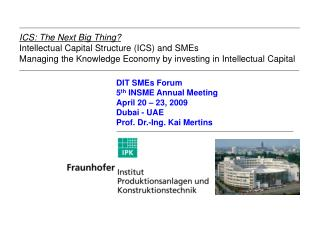 DIT SMEs Forum 5 th  INSME Annual Meeting April 20 – 23, 2009 Dubai - UAE