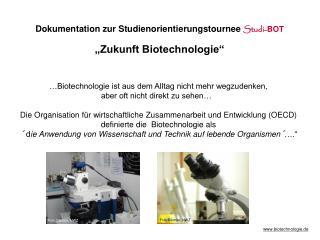 """Dokumentation zur Studienorientierungstournee Studi- BOT """"Zukunft Biotechnologie"""""""