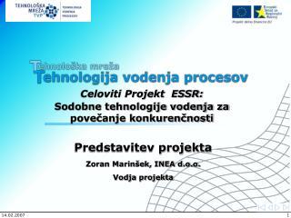 Predstavitev projekta Zoran Marinšek, INEA d.o.o. Vodja projekta