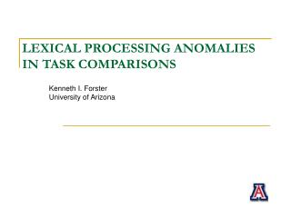 LEXICAL PROCESSING ANOMALIES IN TASK COMPARISONS