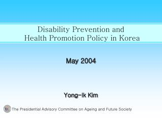 Disability Prevention and  Health Promotion Policy in Korea